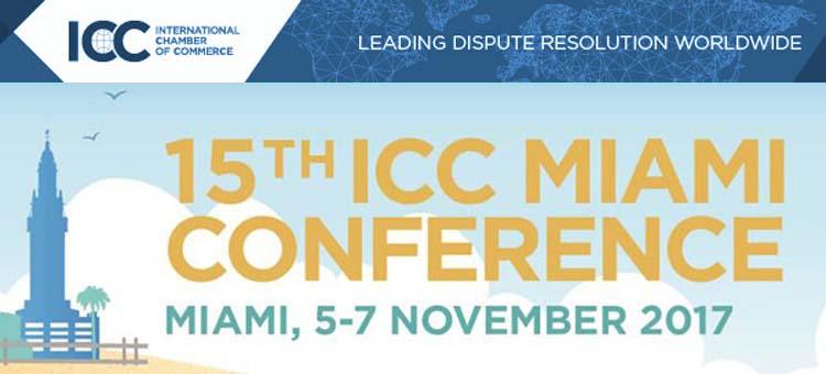 Registración Abierta al XV Conferencia ICC de Miami sobre Arbitraje Internacional