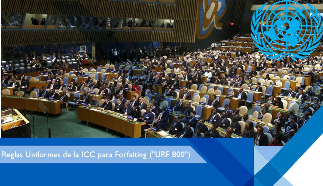"La ONU aprueba las Reglas Uniformes de la ICC para Forfaiting (""URF 800"")"
