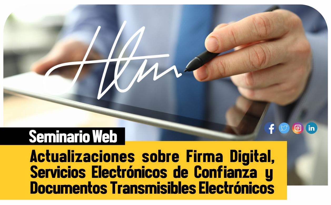 Actualizaciones sobre Firma Digital, Servicios Electrónicos de Confianza y Documentos Transmisibles Electrónicos